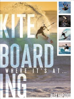 Kiteboarding: Where it's at... Cover Image