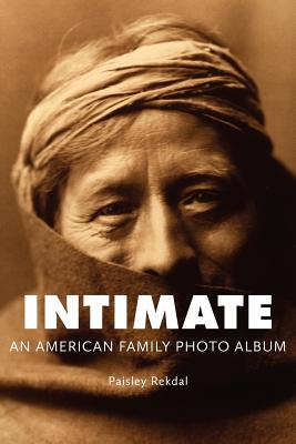 Intimate: An American Family Photo Album (Tupelo Press Lineage) Cover Image