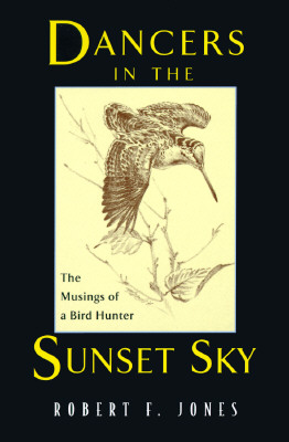 Dancers in the Sunset Sky: The Musings of a Bird Hunter Cover Image
