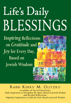 Life's Daily Blessings: Inspiring Reflections on Gratitude and Joy for Every Day, Based on Jewish Wisdom Cover Image