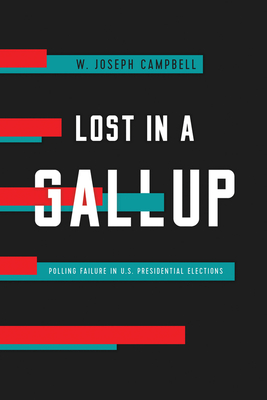Lost in a Gallup: Polling Failure in U.S. Presidential Elections Cover Image