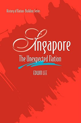 Singapore: The Unexpected Nation Cover Image