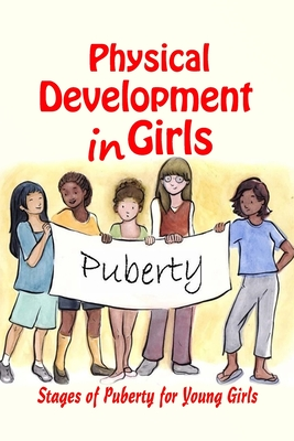 Physical Development in Girls: Stages of Puberty for Young Girls: Gifts for Girls Cover Image