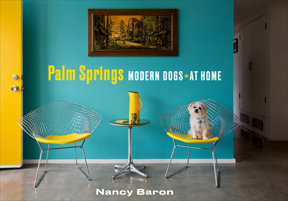 Palm Springs Modern Dogs at Home Cover Image
