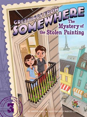 Cover for The Mystery of the Stolen Painting (Greetings from Somewhere #3)