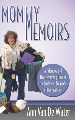 Mommy Memoirs: A Hilarious and Heartwarming Look at the Trials and Triumphs of Being a Mom (MJ Faith) Cover Image