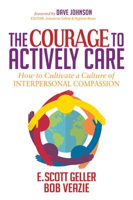 The Courage to Actively Care: Cultivating a Culture of Interpersonal Compassion Cover Image