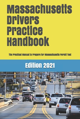 Massachusetts Drivers Practice Handbook: The Manual to prepare for Massachusetts permit test - More than 300 Questions and Answers Cover Image