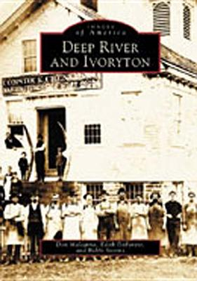 Deep River and Ivoryton (Images of America) Cover Image