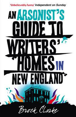 Arsonist's Guide to Writers' Homes in New England Cover