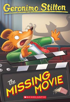 The Missing Movie (Geronimo Stilton #73) Cover Image