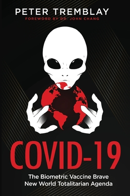 Covid-19: The Biometric Vaccine Brave New World Totalitarian Agenda Cover Image