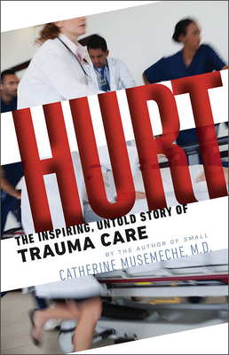 Hurt: The Inspiring, Untold Story of Trauma Care Cover Image
