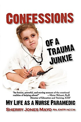 Confessions of a Trauma Junkie Cover