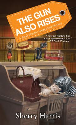 The Gun Also Rises (A Sarah W. Garage Sale Mystery #6) Cover Image