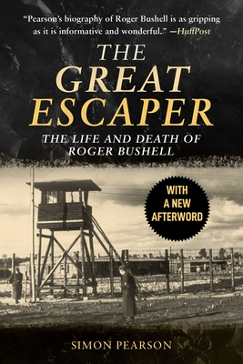 The Great Escaper: The Life and Death of Roger Bushell cover