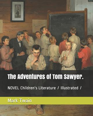 The Adventures of Tom Sawyer.: Novel Children's Literature / Illustrated Cover Image