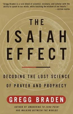 The Isaiah Effect: Decoding the Lost Science of Prayer and Prophecy Cover Image