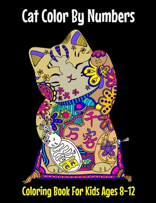 Cat Color By Numbers Coloring Book For Kids Ages 8-12: Fun Coloring Gift Book for Cat Lovers & Relaxation with Stress Relieving Cat Butts Designs and Cover Image