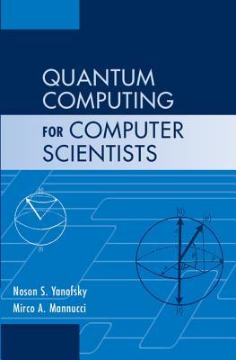 Quantum Computing for Computer Scientists Cover Image