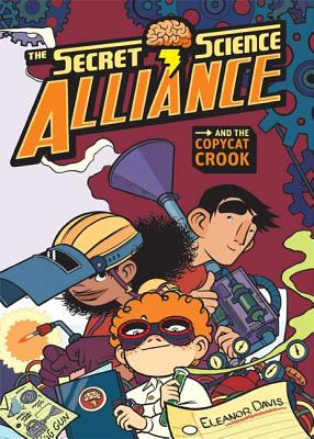 The Secret Science Alliance and the Copycat Crook Cover Image