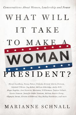 What Will It Take to Make a Woman President? Cover