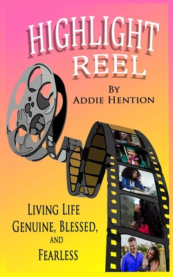 Highlight Reel: Living Life Genuine, Blessed, and Fearless Cover Image