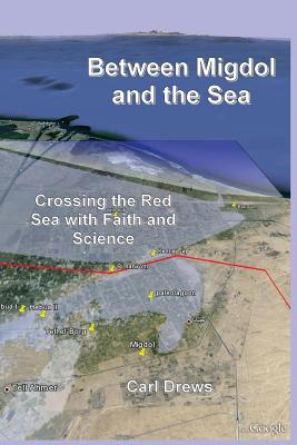 Between Migdol and the Sea: Crossing the Red Sea with Faith and Science Cover Image