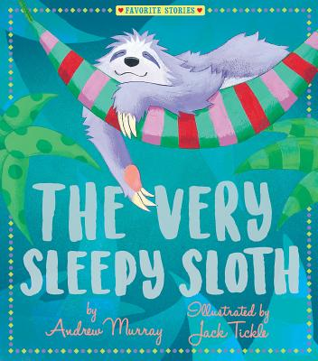 The Very Sleepy Sloth (Favorite Stories) Cover Image
