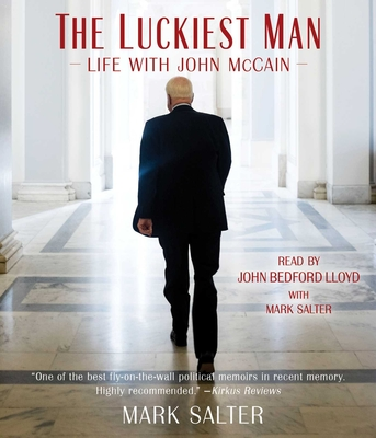 The Luckiest Man: Life with John McCain Cover Image