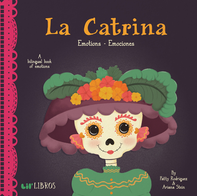 La Catrina: Emotions / Emociones: A Bilingual Book of Emotions