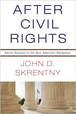 After Civil Rights: Racial Realism in the New American Workplace Cover Image