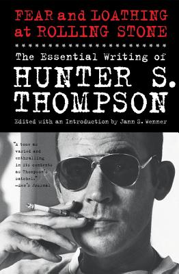 Fear and Loathing at Rolling Stone: The Essential Writing of Hunter S. Thompson Cover Image