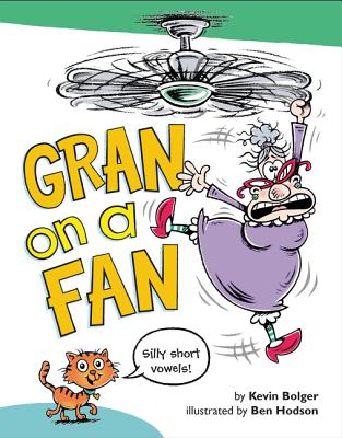 Gran on a Fan: Silly Short Vowels Cover Image