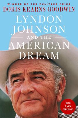 Lyndon Johnson and the American Dream: The Most Revealing Portrait of a President and Presidential Power Ever Written Cover Image