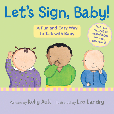 Let's Sign, Baby!: A Fun and Easy Way to Talk with Baby [With Magnet(s)] Cover Image
