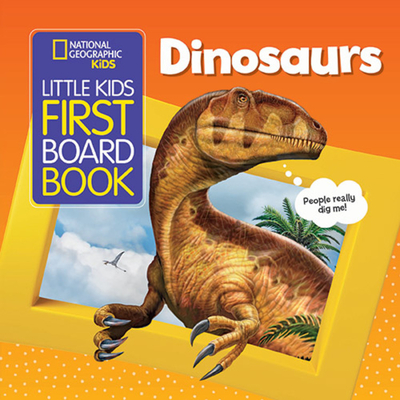 National Geographic Kids Little Kids First Board Book: Dinosaurs (First Board Books) Cover Image