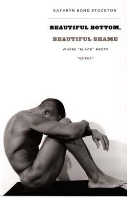 Beautiful Bottom, Beautiful Shame: Where