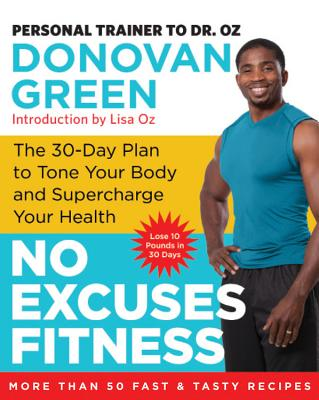 No Excuses Fitness: The 30-Day Plan to Tone Your Body and Supercharge Your Health Cover Image