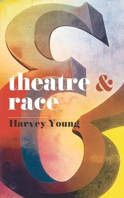 Theatre & Race (Theatre&) Cover Image