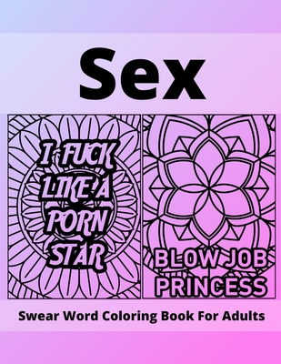 Sex Swear Word Coloring Book For Adults: Funny Gift Sexual Fantasy Cover Image