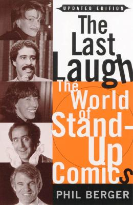The Last Laugh: The World of Stand-Up Comics Cover Image