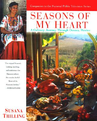 Seasons of My Heart: A Culinary Journey Through Oaxaca, Mexico Cover Image