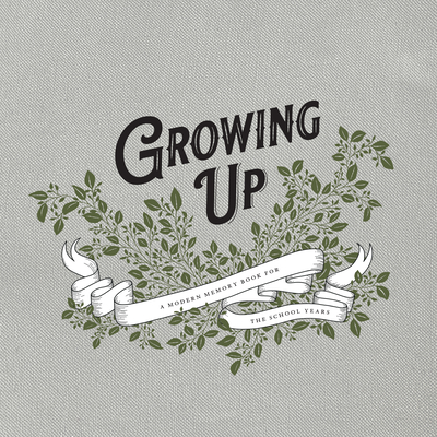 Growing Up: A Modern Memory Book for the School Years Cover Image