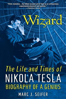 Wizard: The Life and Times of Nikola Tesla: Biography of a Genius Cover Image