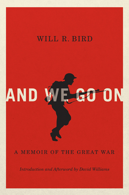 And We Go On: A Memoir of the Great War (Carleton Library Series #229) Cover Image