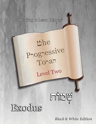 The Progressive Torah: Level Two Exodus: Black & White Edition Cover Image