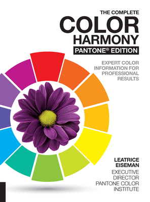 The Complete Color Harmony, Pantone Edition: Expert Color Information for Professional Results Cover Image