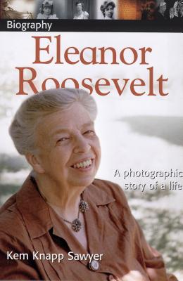 DK Biography: Eleanor Roosevelt: A Photographic Story of a Life Cover Image