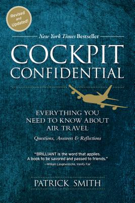 Cockpit Confidential: Everything You Need to Know About Air Travel: Questions, Answers, and Reflections Cover Image